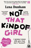Not That Kind of Girl  A Young Woman Tells You What She   s    Learned    PDF
