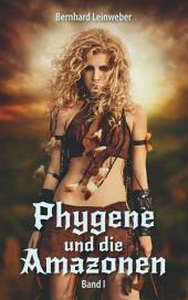 Phygene und die Amazonen. Fantasy Roman
