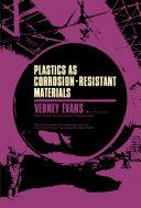 Plastics as Corrosion-Resistant Materials