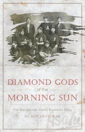 Diamond Gods Of the Morning Sun: The Vancouver Asahi Baseball Story