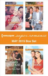 Harlequin Superromance May 2015 Box Set: The Rancher's Dream\One More Night\Catching Her Rival\Her Hawaiian Homecoming
