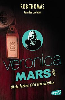 Veronica Mars 2   M  rder bleiben nicht zum Fr  hst  ck PDF