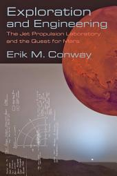 Exploration and Engineering: The Jet Propulsion Laboratory and the Quest for Mars