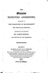 The genuine rejected addresses, presented to the committee of management for Drury-lane theatre; proceded by that written by lord Byron