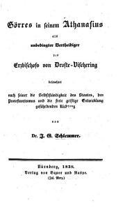 Görres in seinem Athanasius als unbedingter Vertheidiger des Erzbischofs von Droste-Vischering beleuchtet, etc