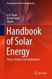 Handbook of Solar Energy: Theory, Analysis and Applications