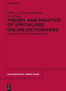 Theory and Practice of Specialised Online Dictionaries PDF