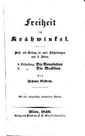 Freiheit im Krähwinkel: Posse mit Gesang in zwei Abtheilungen und 3 Akten, 1. Abtheilungen: Die Revolution, 2. [Abtheilung]: Die Reaktion