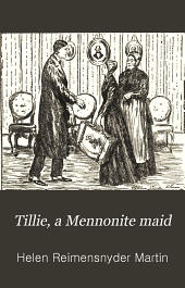 Tillie, a Mennonite Maid: A Story of the Pennsylvania Dutch