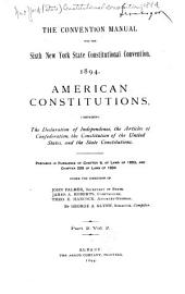 American Constitutions: Comprising the Declaration of Independence, the Articles of Confederation, the Constitution of the United States, and the State Constitutions. Prepared in Pursuance of Chapter 8, of Laws of 1893, and Chapter 228 of Laws of 1894 ...