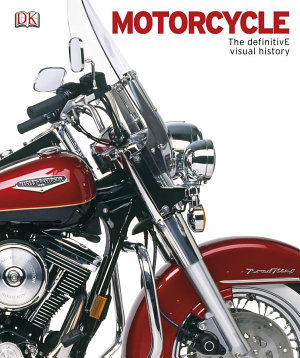 Motorcycle  The Definitive Visual History PDF