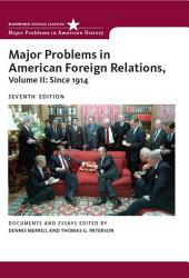 Major Problems In American Foreign Relations Volume Ii Since 1914 Book PDF