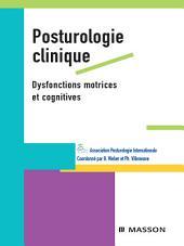 Posturologie clinique: Dysfonctions motrices et cognitives
