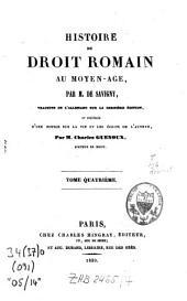 Histoire du droit romain au moyen âge: Volume4