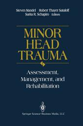 Minor Head Trauma: Assessment, Management, and Rehabilitation
