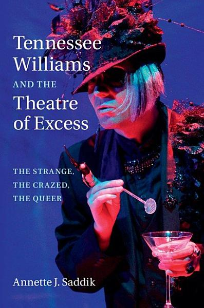 Download Tennessee Williams and the Theatre of Excess Book