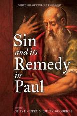 Sin and Its Remedy in Paul PDF