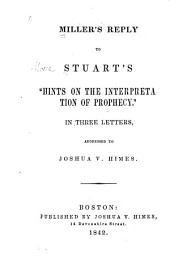 "Reply to Stuart's ""Hints on the Interpretation of Prophecy"": In Three Letters"