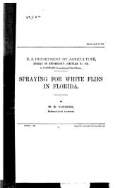 Spraying for White Flies in Florida: By W.W. Yothers ...