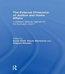 The External Dimension of Justice and Home Affairs PDF