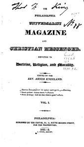 The Philadelphia Universalist Magazine and Christian Messenger: Volume 1