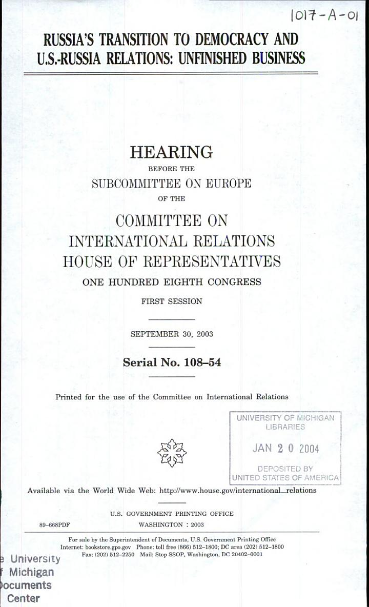 108-1 Hearing: Russia's Transition To Democracy and U.S. - Russia Relations: Unfinished Business, September 30, 2003, *