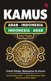 KAMUS ARAB - INDONESIA, INDONESIA-ARAB EDISI PRAKTIS