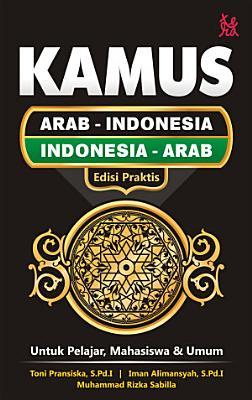 Kamus Arab   Indonesia   Indonesia   Arab Edisi Praktis PDF
