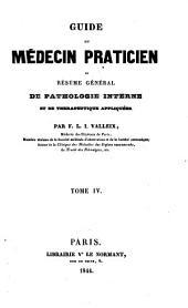 Guide de médecin praticien ou Résumé général de pathologie interne et de thérapeutique appliquées: par F.-L.-I. Valleix, Volume4