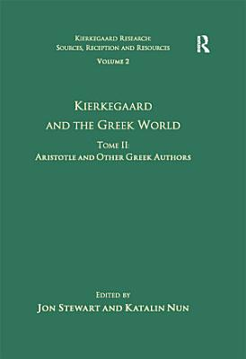 Volume 2  Tome II  Kierkegaard and the Greek World   Aristotle and Other Greek Authors