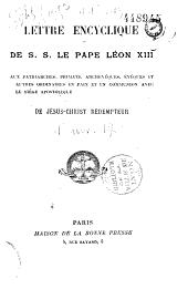 Lettre encyclique de S. S. le Pape Léon XIII, aux patriarches, primats, archevêques, évêques...