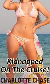 Kidnapped on the Cruise (Cuckold and Menage Story)