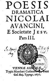 Poesis Dramatica Nicolai Avancini E Societate Iesv: Volume 3