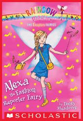 The Fashion Fairies #4: Alexa the Fashion Reporter Fairy