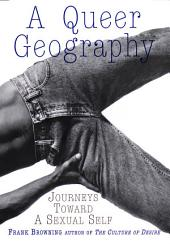 A Queer Geography: Journeys Toward a Sexual Self