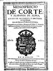 Menosprecio de Corte y Alabanza de Aldea, aviso de privados, y doctrina de Cortesanos, Arte de Marear, y Trabajos de la Galera