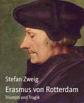 Erasmus von Rotterdam: Triumph und Tragik
