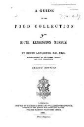 A guide to the Food Collection in the South Kensington Museum. By Edwin Lankester