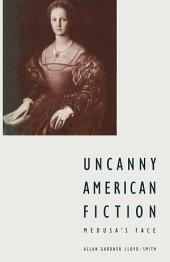 Uncanny American Fiction: Medusa's Face