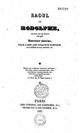 Raoul, ou Rodolphe, devenu roi de France l'an 923: dissertation historique