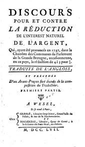 Discours pour et contre la reduction de l'interest naturel de l'argent ... traduits de l'anglois (par Jean Paul de Goa de Malves) et precedes d'un avant-propos ... du traducteur