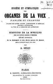 Hygiène et gymnastique des organes de la voix parlée et chantée... ; histoire de la musique chez les peuples anciens et modernes...