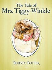 The Tale of Mrs. Tiggy-Winkle: The Tales of Beatrix Potter 6
