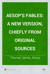 Aesop's Fables: A New Version, Chiefly from Original Sources