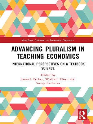 Advancing Pluralism in Teaching Economics