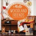 Mollie Makes: Woodland Friends