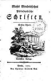 Moses Mendelssohns Philosophische Schriften: Erster Theil, Band 1