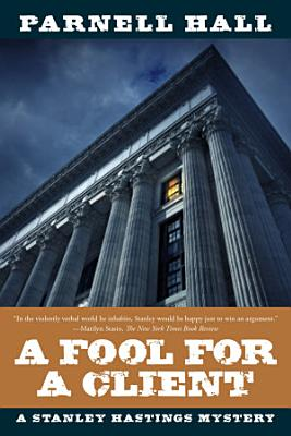 A Fool for a Client  A Stanley Hastings Mystery  Stanley Hastings Mysteries