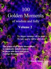 100 Golden Moments of wisdom and folly: Volume 2