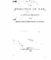 The Evolution of Man: A Popular Exposition of the Principal Points of Human Ontogeny and Phylogeny, Volume 1